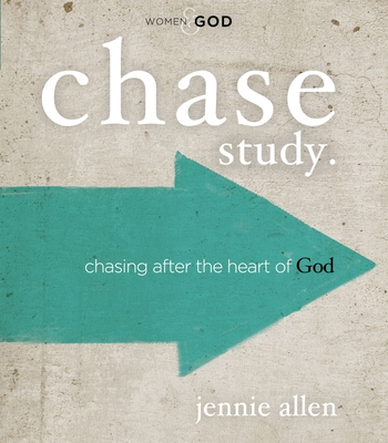 Chase Study.: Chasing After the Heart of God - Allen, Jennie
