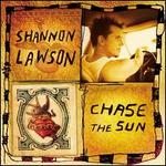 Chase the Sun - Shannon Lawson