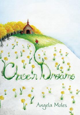 Chase'n Dreams - Moles, Angela
