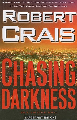 Chasing Darkness: An Elvis Cole Novel - Crais, Robert