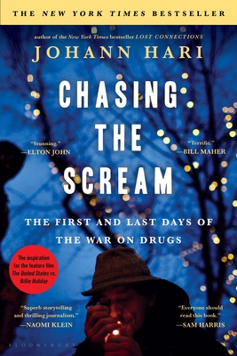Chasing the Scream: The First and Last Days of the War on Drugs - Hari, Johann
