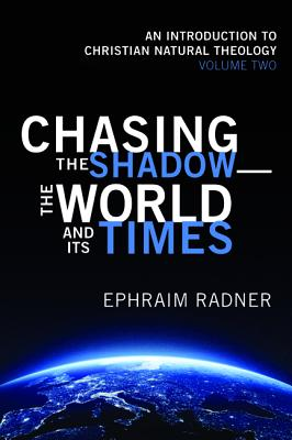 Chasing the Shadow-the World and Its Times - Radner, Ephraim