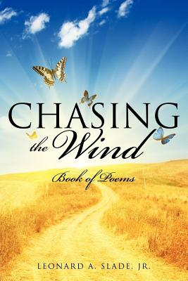 Chasing the Wind - Slade, Jr Leonard a