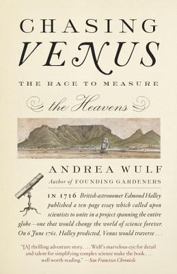 Chasing Venus: The Race to Measure the Heavens - Wulf, Andrea