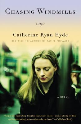 Chasing Windmills - Hyde, Catherine Ryan