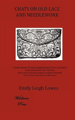 Chats on Old Lace and Needlework - Lowes, Mrs