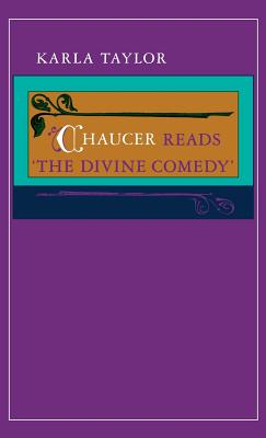 "Chaucer Reads ""the Divine Comedy"" - Taylor, Karla"