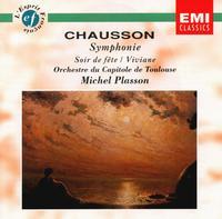 Chausson: Symphonie; Soir de fête; Viviane - Orchestre National du Capitole de Toulouse; Michel Plasson (conductor)