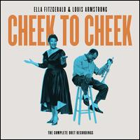 Cheek to Cheek: The Complete Duet Recordings - Ella Fitzgerald/Louis Armstrong