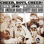 Cheer, Boys, Cheer! Music of the 26th N.C. Regimental Band, CSA, Vol. 2