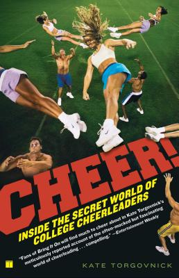 Cheer!: Inside the Secret World of College Cheerleaders - Torgovnick, Kate