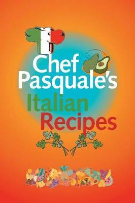 Chef Pasquale's Italian Recipes - Macri, Pasquale