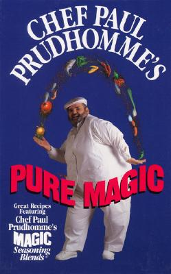 Chef Paul Prudhomme's Pure Magic - Prudhomme, Paul, Chef, and Rico, Paul (Photographer)