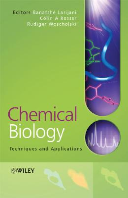 Chemical Biology: Applications and Techniques - Larijani, Banafshe (Editor)