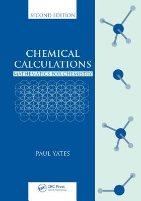 Chemical Calculations: Mathematics for Chemistry - Yates, Paul