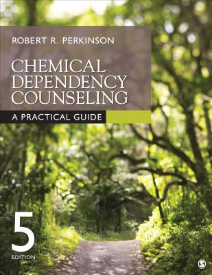 Chemical Dependency Counseling: A Practical Guide - Perkinson, Robert R.