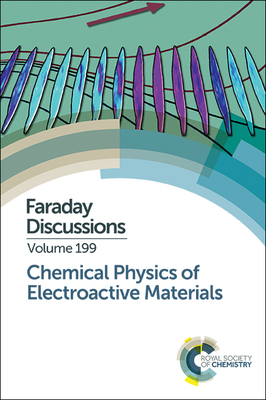 Chemical Physics of Electroactive Materials: Faraday Discussion 199 - Royal Society of Chemistry