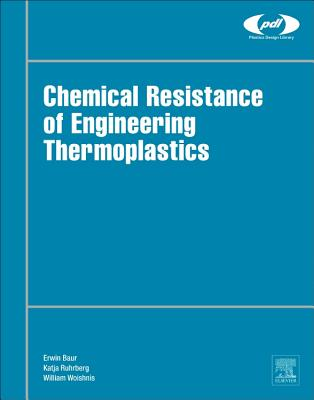 Chemical Resistance of Engineering Thermoplastics - Baur, Erwin (Editor), and Ruhrberg, Katja (Editor), and Woishnis, William (Editor)