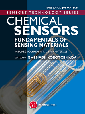 Chemical Sensors: Polymers and Other Materials v. 3: Fundamentals of Sensing Materials - Korotcenkov, Ghenadii