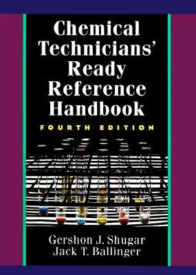 Chemical Technicians' Ready Reference Handbook - Shugar, Gershon J, and Ballinger, Jack T, and Shugar Gershon