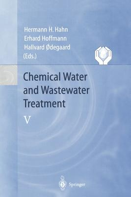 Chemical Water and Wastewater Treatment V: Proceedings of the 8th Gothenburg Symposium 1998 September 07 09, 1998 Prague, Czech Republic - Hahn, Hermann H (Editor)