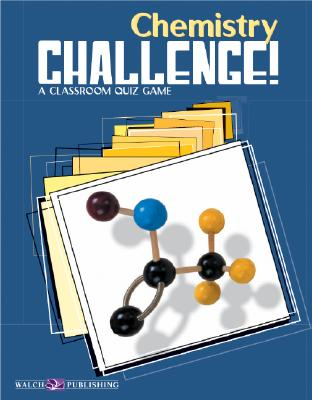 Chemistry Challenge!: A Classroom Quiz Game - Walch Publishing