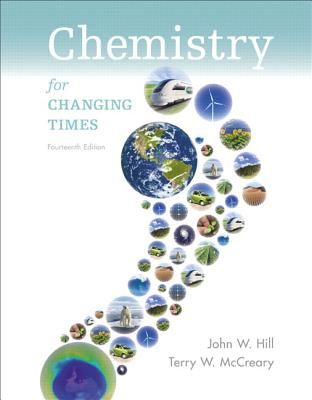 Chemistry For Changing Times - Hill, John W., and McCreary, Terry W., and Kolb, Doris K.