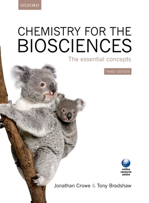 Chemistry for the Biosciences: The Essential Concepts - Crowe, Jonathan, and Bradshaw, Tony