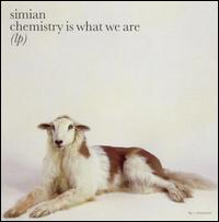 Chemistry Is What We Are [Bonus Tracks] - Simian