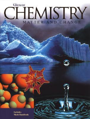 Chemistry: Matter and Change - Dingrando, Laurel, and Gregg, Kathleen V, and Hainen, Nicholas