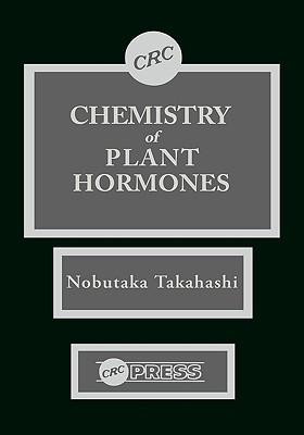 Chemistry of Plant Hormones - Takahashi, Nobutaka (Editor)
