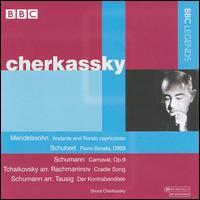 Cherkassky Performs Mendelssohn, Schubert, Schumann & Others - Shura Cherkassky (piano)