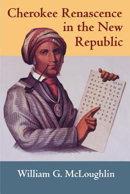 Cherokee Renascence in the New Republic - McLoughlin, William G