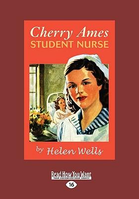 Cherry Ames, Student Nurse (Easyread Large Edition) - Wells, Helen
