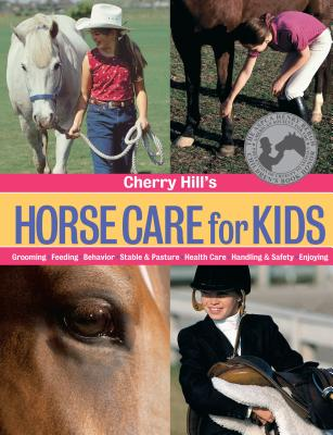 Cherry Hill's Horse Care for Kids - Hill, Cherry