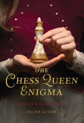 Chess Queen Enigma: A Stoker & Holmes Novel - Gleason, Colleen