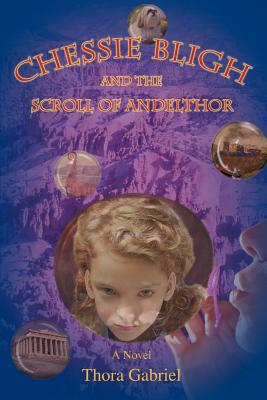 Chessie Bligh and the Scroll of Andelthor - Gabriel, Thora