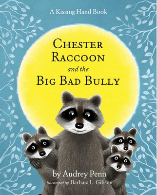 Chester Raccoon and the Big Bad Bully - Penn, Audrey