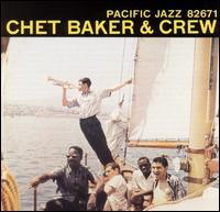 Chet Baker & Crew - Chet Baker