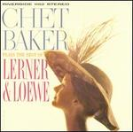 Chet Baker Plays the Best of Lerner and Loewe [2013 Remaster]