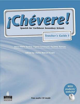 Chevere! Teacher's Guide 1 - Watson-Grant, Elaine, and Kemchand, Ingrid