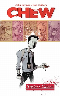 Chew: Taster's Choice v. 1 - Layman, John, and Guillory, Rob (Artist)
