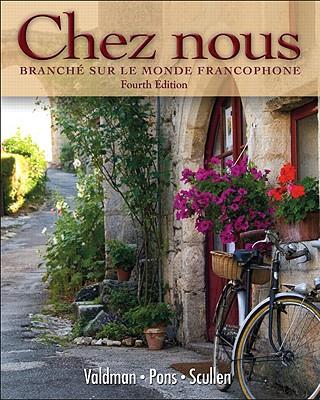 Chez Nous: Branche Sur le Monde Francophone - Valdman, Albert, and Pons, Cathy, and Scullen, Mary Ellen