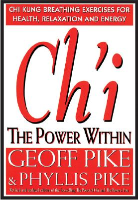 Ch'i the Power Within - Pike, Geoff, and Pike, Phyllis