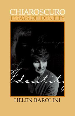 Chiaroscuro: Essays on Identity: Revised Edition - Barolini, Helen