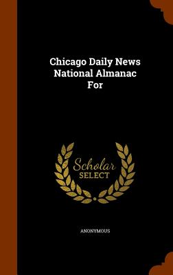 Chicago Daily News National Almanac for - Anonymous