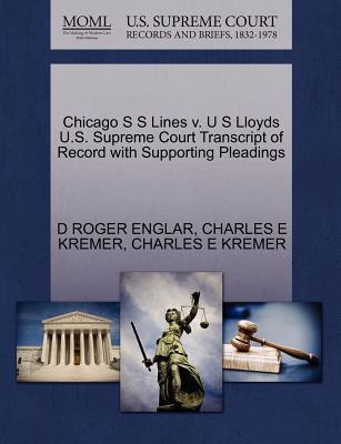 Chicago S S Lines V. U S Lloyds U.S. Supreme Court Transcript of Record with Supporting Pleadings - Englar, D Roger, and Kremer, Charles E