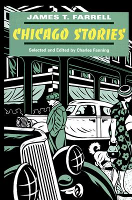 Chicago Stories - Farrell, James T, Professor, and Fanning, Charles, Professor, PhD (Editor)
