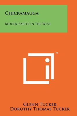 Chickamauga: Bloody Battle in the West - Tucker, Glenn
