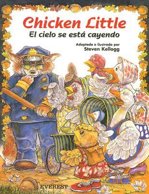 Chicken Little el Cielo Se Esta Cayendo - Kellogg, Steven (Illustrator)